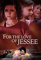 image of for the love of jessee movie