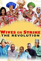 image of wives on strike the revolution movie